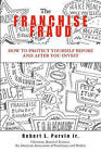 The Franchise Fraud: How to Protect Yourself Before and After You Invest by Robert Purvin, Robert L Purvin Jr (Paperback / softback, 2008)
