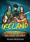Ireland Our Island Story: A History of Ireland for Children by Vincent McDonnell (Paperback, 2011)