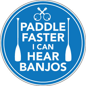 PADDLE-FASTER-I-CAN-HEAR-BANJOS-STICKER-canoe-kayak-85mm