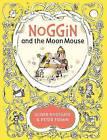 Noggin and the Moon Mouse by Oliver Postgate (Hardback, 2016)