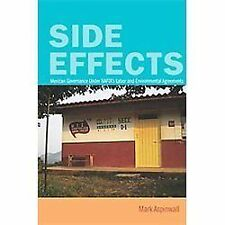 Side Effects : Mexican Governance under NAFTA's Labor and Environmental...