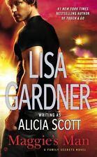 Maggie's Man: A Family Secrets Novel by Gardner, Lisa, Good Book