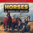 Horses in American History by Norman D Graubart (Hardback, 2015)