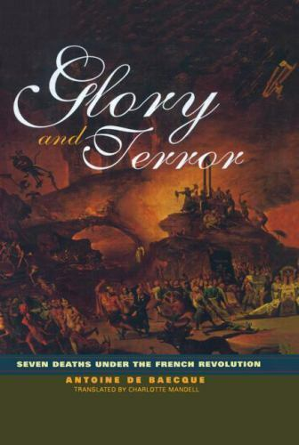 Glory and Terror: Seven Deaths Under the French Revolution-ExLibrary