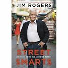 Street Smarts: Adventures on the Road and in the Markets by Jim Rogers (Paperback, 2014)