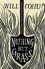 Nothing But Grass von Will Cohu (2016, Taschenbuch)