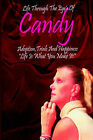 Life Through the Eyes of Candy: Adoption, Trials and Happiness - Life is What You Make It! by Candice Williams (Paperback, 2006)