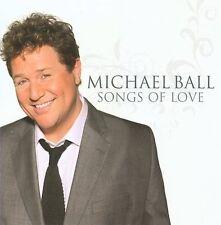 MICHAEL BALL - SONGS OF LOVE NEW CD
