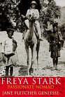 Freya Stark: Passionate Nomad by Jane Fletcher Geniesse (Hardback, 1999)