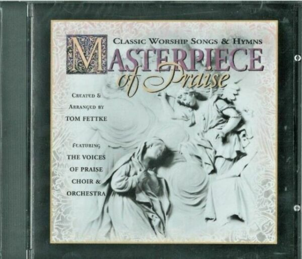 Classic Worship Songs Hymns Masterpiece Of Praise CD