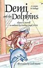 Demi and the Dolphins: A Lesson in Ecology by Alyssa K Harrell, Marlene Siegel DVM (Hardback, 2011)