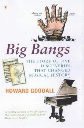 1 of 1 - Big Bangs: Five Musical Revolutions by Goodall, Howard 0099283549 The Cheap Fast