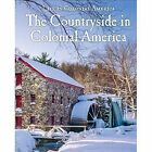 The Countryside in Colonial America by George Capaccio (Hardback, 2014)