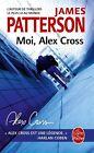 Moi Alex Cross by James Patterson 9782253178972 (book 2015)
