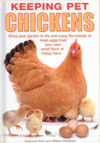 1 of 1 - CHICKENS - KEEPING PET CHICKENS Paul & Windham **NEW COPY**