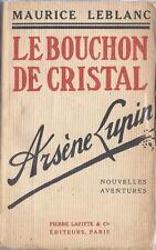 EO 1912 MAURICE LEBLANC ARSÈNE LUPIN, NOUVELLES AVENTURES LE BOUCHON DE CRISTAL