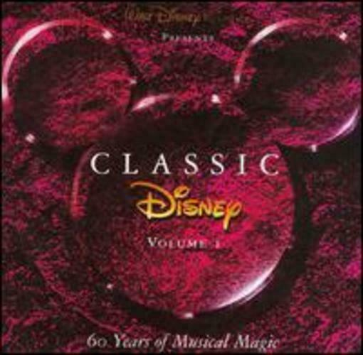 Classic Disney, Vol. 1: 60 Years of Musical Magic CD