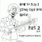 Cigar Box Guitar CD 6 - 3 string video lesson Part 2 folk craft project keni lee
