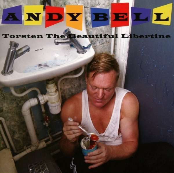 Bell, Andy - Torsten The Beautiful Libertin Nuovo CD