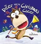 The Deer and the Christmas Cheer by Claire Evans (Hardback, 2016)
