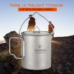 TOMSHOO-Ultralight-750ml-Titanium-Pot-Water-Mug-Cup-w-Lid-Foldable-Handle-F5E7