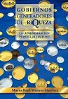Gobiernos Generadores de Riqueza: La Administraci N P Blica del Futuro by Mario Ra S Nchez (Hardback, 2012)