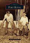 Port Royal by Wendy Nilsen Pollitzer (Paperback / softback, 2006)
