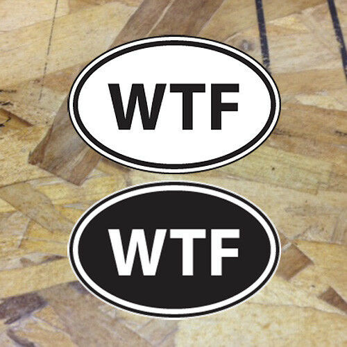 "2 for 1 Black and White oval sticker decals WTF What The F 3-1//2/"" wide"