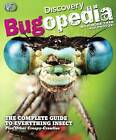 Discovery Bugopedia: The Complete Guide to Everything Bugs, Insects, and Other Creepy Crawlies by James Buckley, Discovery Channel (Hardback, 2015)