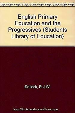 English Primary Education and the Progressives : 1914-1939