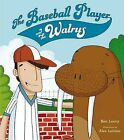 The Baseball Player and the Walrus by Ben Loory (Hardback, 2015)