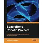 Beaglebone Robotic Projects by Richard Grimmett (Paperback / softback, 2013)