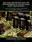 God Archetype and The Development of Faster Than Light Technology 9781434382320