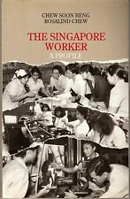 The Singapore Worker: A Profile - Chew Soon Beng & Rosalind Chew