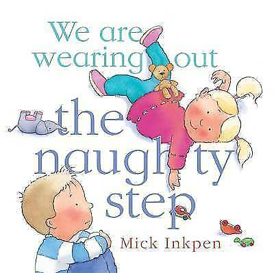 """""""VERY GOOD"""" Inkpen, Mick, We are wearing out the naughty step, Book"""