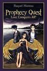 Prophecy Quest: Love Conquers All? by Raquel Moreno (Paperback, 2012)
