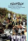 Kinfolk a Historical LOOK at The Flanery Family of Floyd County 9781452075389