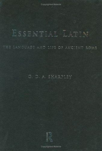 Essential Latin : The Language and Life of Ancient Rome  (ExLib)