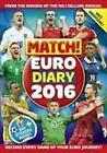 Match! Euro 2016 Diary: Record Every Game of Your Euro Journey 100% Unofficial von MATCH (2016, Taschenbuch)