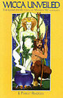 Wicca Unveiled: The Complete Rituals of Modern Witchcraft by J.Philip Rhodes (Paperback, 1999)