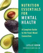 Nutrition Essentials for Mental Health: A Complete Guide to the Food-Mood Conn..