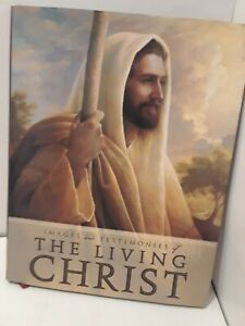 Images-and-Testimonies-of-the-Living-Christ-2006-Hardcover-LDS-MORMON