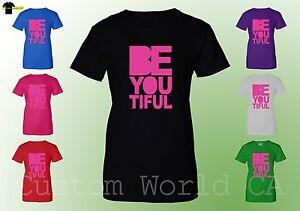 Women-T-Shirt-Be-You-Tiful-Hot-College-Fun-New-Pink-Design-Ladies-Shirts-XT