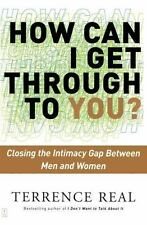 How Can I Get Through to You? Closing the Intimacy Gap Between Men and Women - A