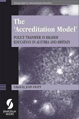 The 'Accreditation Model': Policy Transfer in Higher Education in Austria and B