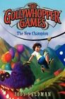 The Gollywhopper Games: The New Champion by Jody Feldman (Hardback, 2014)