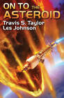 On to the Asteroid by Travis S. Taylor (Hardback, 2016)