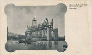 NEW-YORK-CITY-Blackwell-s-Island-Bridge-In-Course-of-Construction-udb-pre-1908