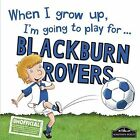 When I Grow Up I'm Going to Play for Blackburn by Gemma Cary (Hardback, 2016)