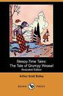 Sleepy-Time Tales: The Tale of Grumpy Weasel (Illustrated Edition) (Dodo Press) by Arthur Scott Bailey (Paperback / softback, 2008)